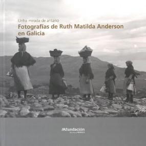 """Exposición """"Unha mirada de antano: Fotografías de Ruth Matilda Anderson en Galicia"""" na Casa da Cultura de Vilalba"""