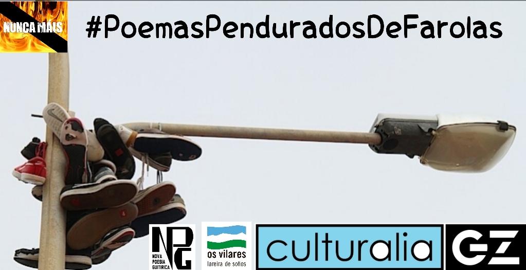 POEMAS PENDURADOS DE FAROLAS: LUMES NUNCA MÁIS!! por Antón de Guizán