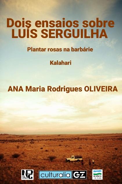 Dois ensaios de Ana Maria Rodrigues Oliveira sobre LUÍS SERGUILHA, por Antón de Guizán