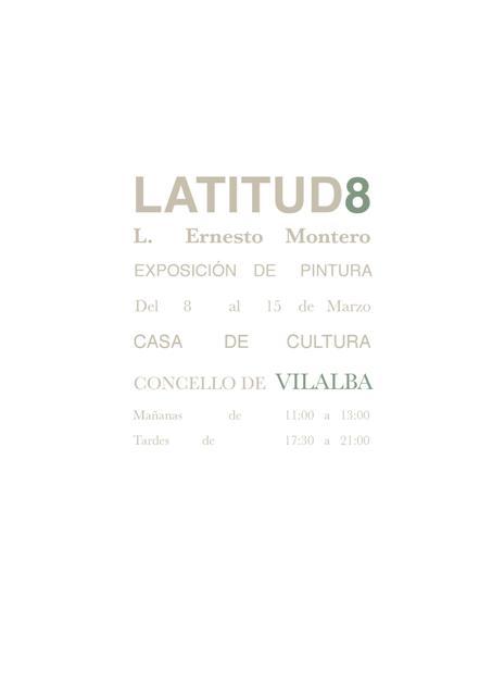 Exposición LATITUD8 na Casa da Cultura de Vilalba
