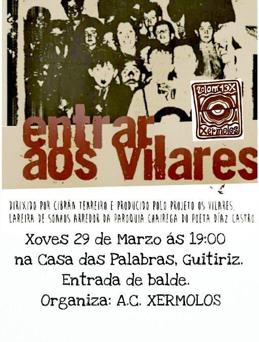 ENTRAR AOS VILARES estréase en Gutiriz, por Antón de Guizán