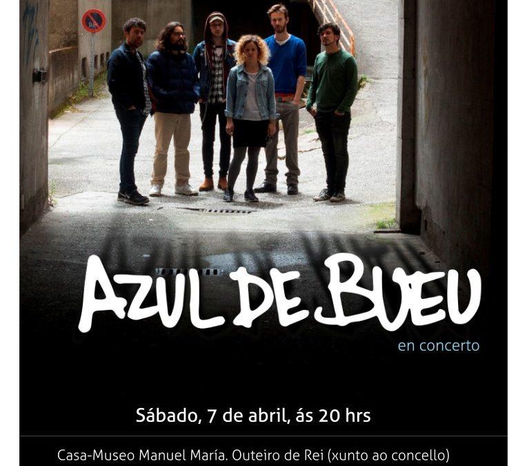 CONCERTO DE AZUL DE BUEU O SÁBADO 7 DE ABRIL NA CASA-MUSEO MANUEL MARÍA