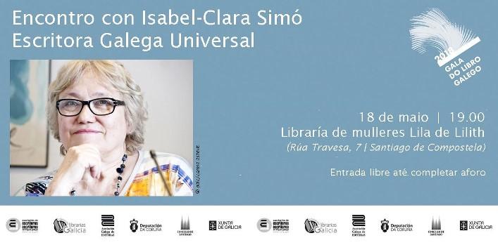 Encontro-coloquio coa Escritora Galega Universal, Isabel-Clara Simó. Venres 18 de maio, ás 19.00, en Compostela
