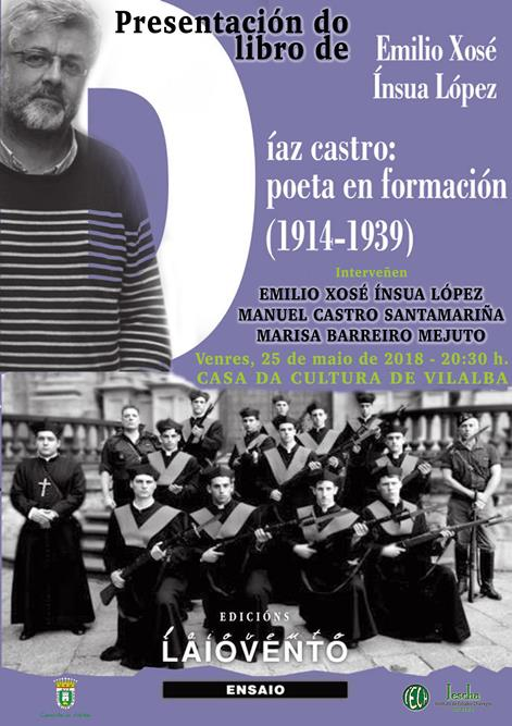"""Acto IESCHA: Presentación do libro de Emilio Xosé Ínsua López """"Díaz Castro, poeta en formación (1914-1939)"""""""