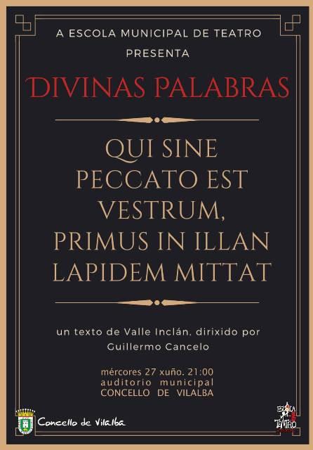 Representación da obra DIVINAS PALABRAS de Valle-Inclán no Auditorio Municipal de Vilalba