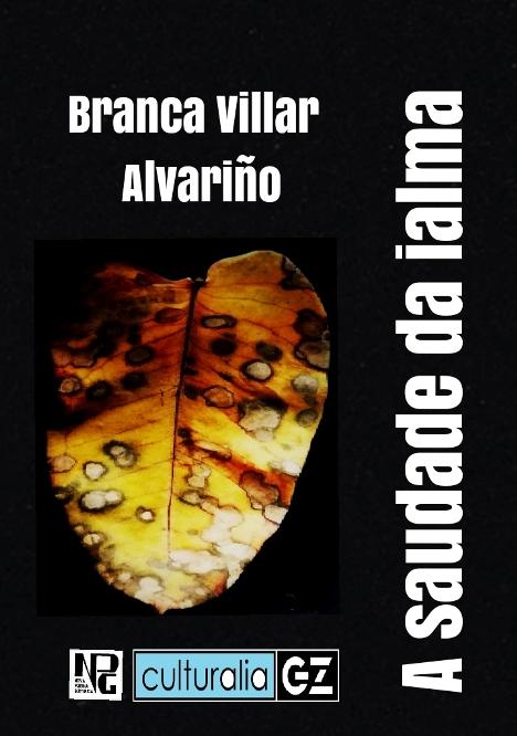 A SAUDADE DA IALMA de Branca Villar Alvariño, no #Estraperlo Culturalia