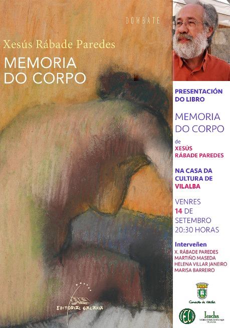 Presentación do libro MEMORIA DO CORPO, de Xesús Rábade Paredes, na Casa da Cultura de Vilalba