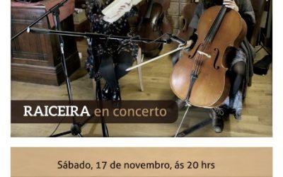 RAICEIRA en concerto, este sábado 17, na Casa-Museo Manuel María