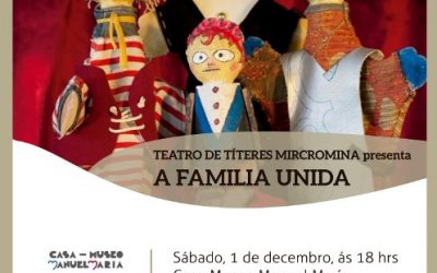 """A FAMILIA UNIDA"", obra de títeres, este sábado na Casa-Museo MANUEL MARÍA"