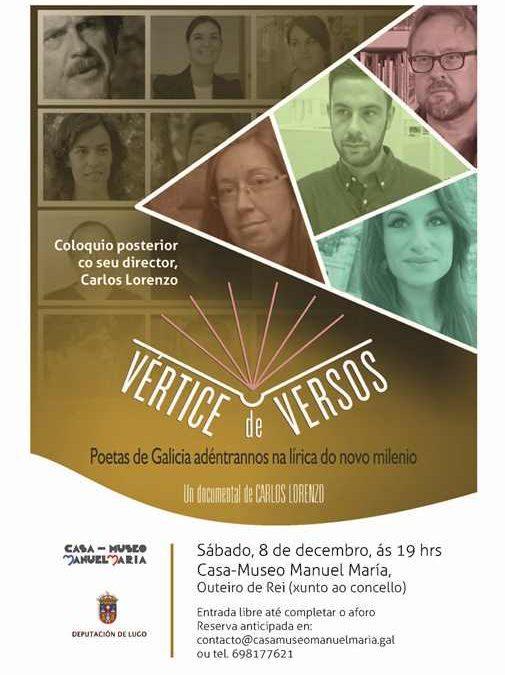 VÉRTICE DE VERSOS, Longametraxe Documental, na Casa-Museo Manuel María, o vindeiro sábado, 8 de decembro